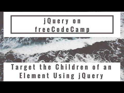 Target the Children of an Element Using jQuery, jQuery in freeCodeCamp