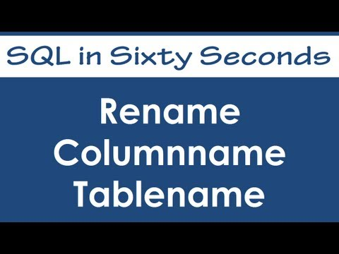 Rename Columnname or Tablename - SQL in Sixty Seconds #032