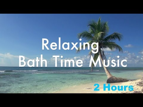 Bath Time Music and Relaxing Bath Time Music