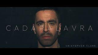 Cristopher Clark - Cada Palavra | VIDEOCLIPE OFICIAL