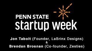 Penn State Startup Week 2018 - Jon Tabolt, Founder, LaBrinx Designs, with Brendan Brosnan