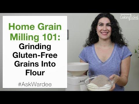 Home Grain Milling 101: Grinding Gluten Free Grains Into Flour | #AskWardee 098