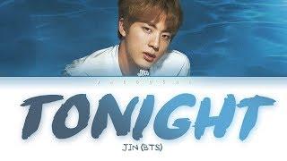 Download BTS Jin - Tonight (이 밤) (Color Coded Lyrics Eng/Rom/Han/가사) Video