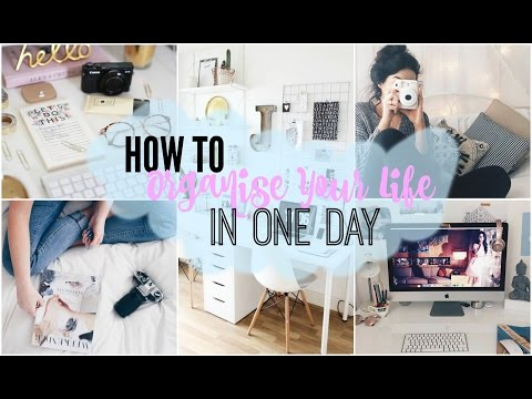 How To Organise Your Life In A Day