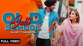 Old School Jatti : Navjeet Ft Shera Dhaliwal | Shehnaz Gill | Jaymeet | latest Punjabi Song 2019