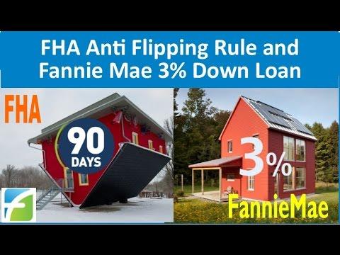 FHA Anti Flipping Rule and Fannie Mae 3% Down Loan