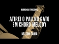 Harmonia Funcional Aula 11 Atirei O Pau No Gato Em Chord Melody Nelson Faria