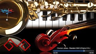 Download Clanker Jones - Random SAX | Original Mix