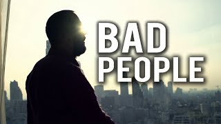 HOW TO DEAL WITH BAD PEOPLE IN YOUR LIFE
