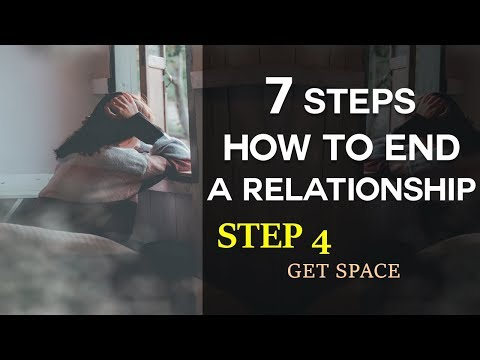 Step 4: How To End A Relationship Series - Get Space