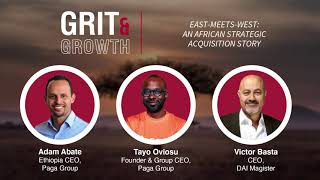 Grit & Growth | East-Meets-West: An African Strategic Acquisition Story