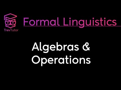 [Mathematical Linguistics] Algebras and Operations