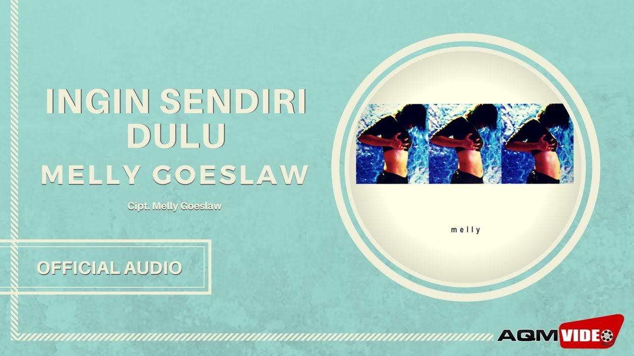 Melly Goeslaw - Ingin Sendiri Dulu