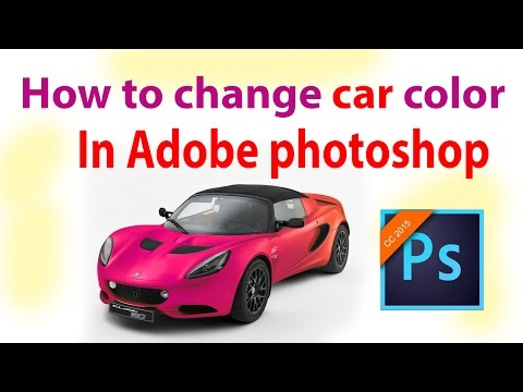 How to change car color in Adobe Photoshop cc 2015
