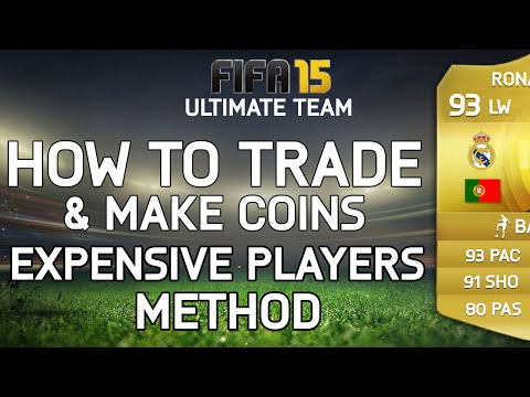 FIFA 15   EXPENSIVE PLAYER TRADING   HOW TO TRADE & MAKE COINS #8 (Ultimate Team)