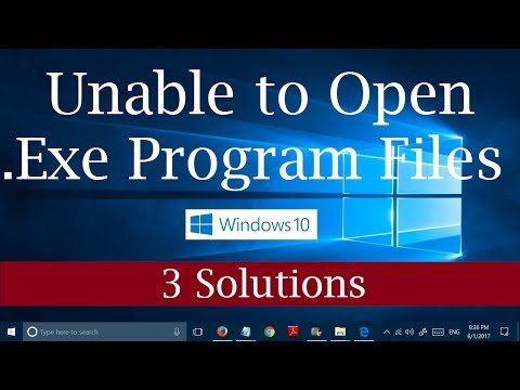 How to fix Unable to open .EXE files/Program Setup Files in Windows 10 [3 Possible Fixes]