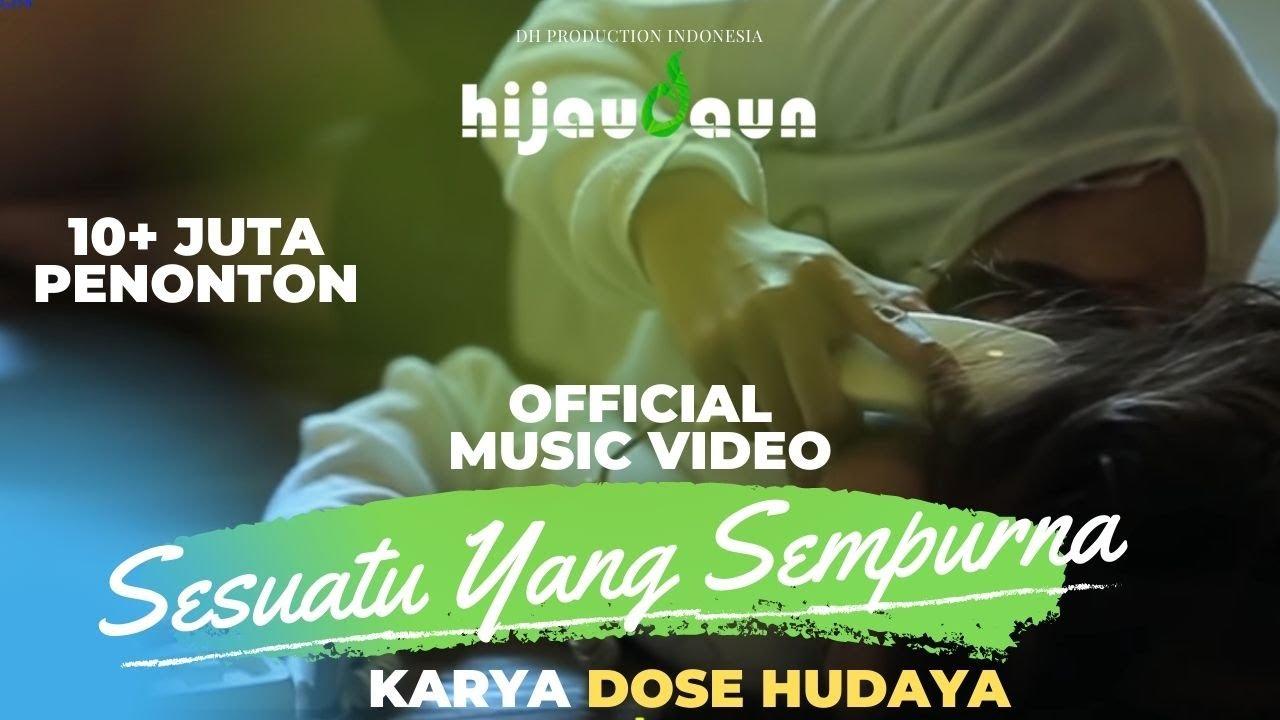 Download Hijau Daun - Sesuatu Yang Sempurna (Official Video Clip) MP3 Gratis