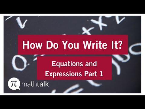 How do you write it?, Part 1 - Equations and Expressions