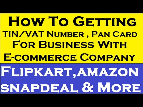 How To Getting TIN/VAT Number,Pan Card For Business With E-commerce Company.