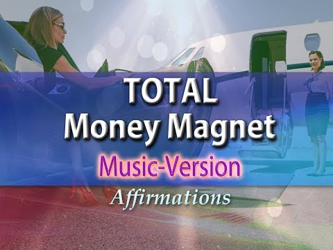 Total Money Magnet - with Uplifting Music - Super-Charged Affirmations