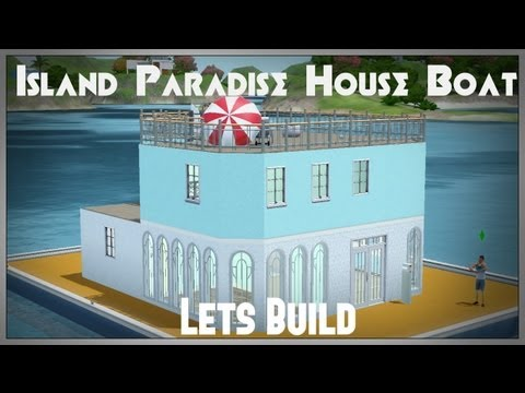 Lets Build : The Island Paradise Lets Plays House Boat