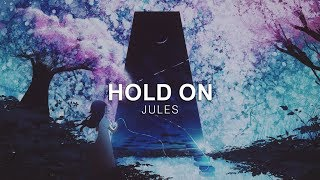Jules - Hold On [Vibes Release]