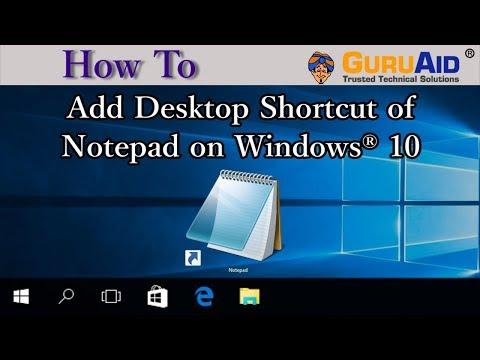 How to Add Desktop Shortcut of Notepad on Windows® 10 - GuruAid