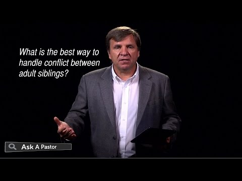 What is the Best Way to Handle Conflict Between Adult Siblings? — Ask a Pastor, Dr. Dan Lacich