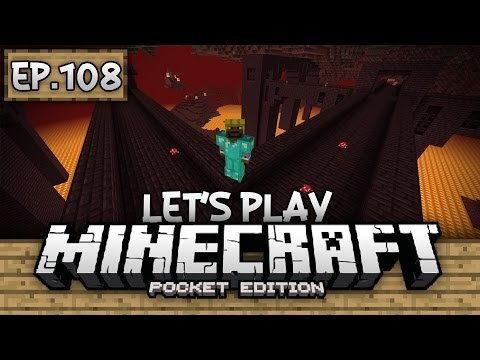 Survival Let's Play Ep. 108 - NETHER FORTRESS RAID!!! - Minecraft PE (Pocket Edition)