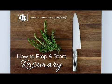 How to Prep and Store Rosemary | 1-2 Simple Cooking