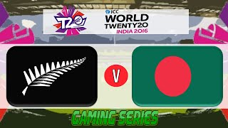 (GAMING SERIES) ICC T20 WORLD CUP 2016 – NEW ZEALAND v BANGLADESH GROUP 2 MATCH 9