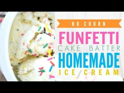 No Churn Funfetti Cake Batter Homemade Ice Cream Recipe
