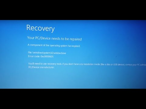 How to Fix Windows Error 0xc0000605 (Recovery - Your PC/Device needs to be repaired) Blue Screen