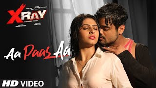 Aa Paas Aa Video | X Ray (The Inner Image) | Raaj A, Rahul Sharma | Alka  | Yaashi Kapoor | Dev Negi