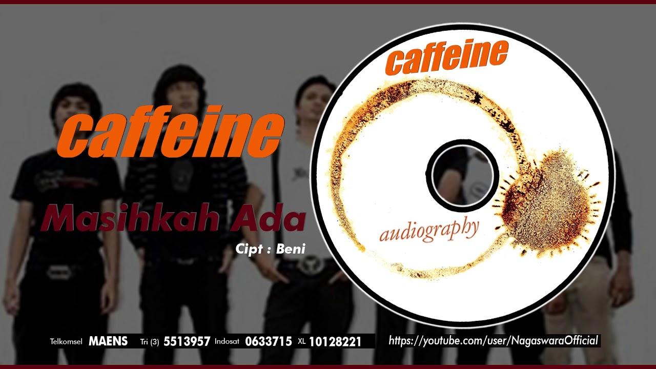 Caffeine - Masihkah Ada