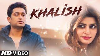 "Aditya Tiwari ""Khalish"" Latest Video Song | Siddharth Rao | Feat. Amit Soni, Rakhki"