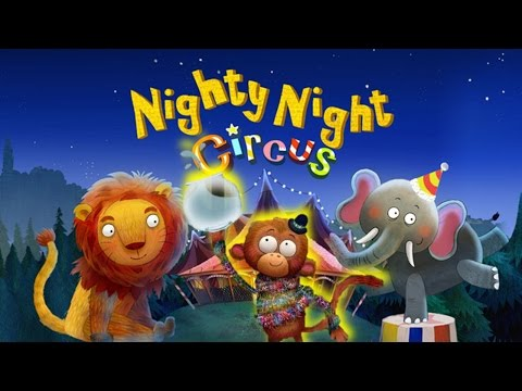 Nighty Night Circus - bedtime story & lullaby for kids (New Animals)