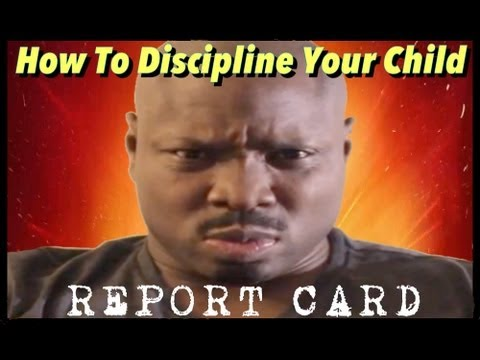 How to discipline your child: Report Card