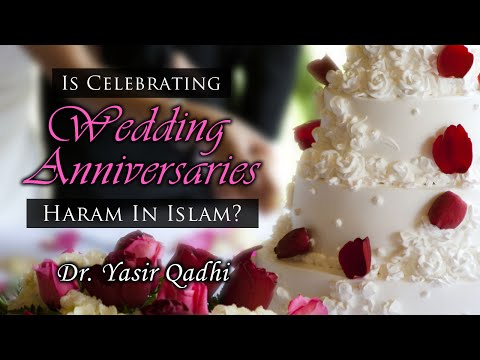 Is Celebrating Wedding Anniversaries Haram in Islam? ~ Dr. Yasir Qadhi