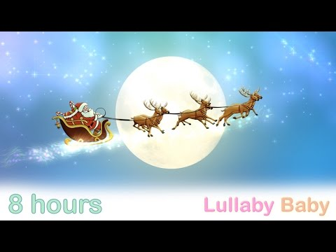 ☆ 8 HOURS ☆ CHRISTMAS LULLABIES ♫ SANTA CLAUS / FATHER CHRISTMAS 🎅 Lullaby for Babies to go to Sleep