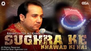 Sughra Ke Khawab Ki Hai | Rahat Fateh Ali Khan | full version | OSA Worldwide