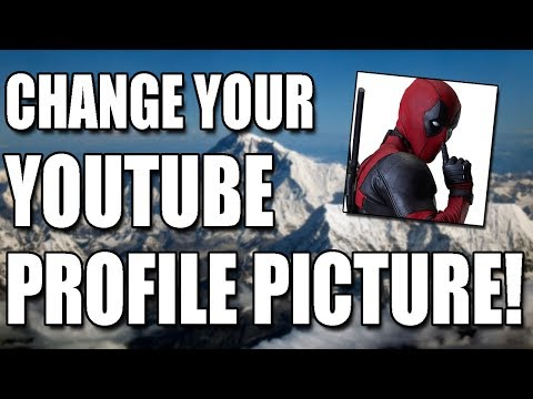How To Change Your YouTube Profile Picture! (2017)