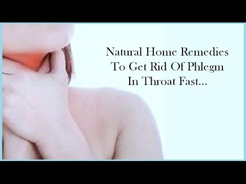 Natural Home Remedies To Get Rid Of Phlegm In Throat Fast…