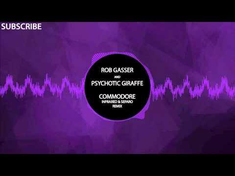 Rob Gasser & Psychotic Giraffe - Commodore (Infrared & Sefaro Remix)