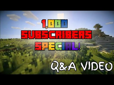 1,000 SUBSCRIBERS SPECIAL!!! (Q&A Video)