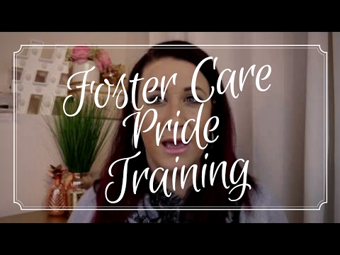 FOSTER CARE TRAINING - Session 1 PRIDE
