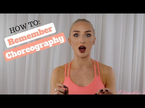 How to REMEMBER CHOREOGRAPHY