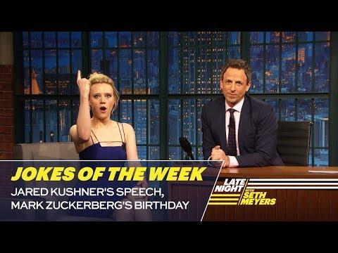 Seth's Favorite Jokes of the Week: Jared Kushner's Speech, Mark Zuckerberg's Birthday