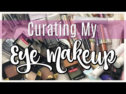 DECLUTTER | Curating My Eye Makeup Collection