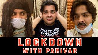 Lockdown With Parivar | Ashish Chanchlani
